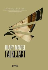 Falkejakt (ebok) av Hilary Mantel