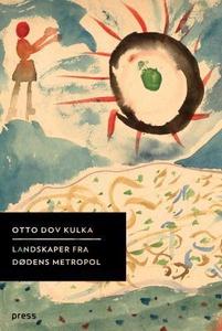 Landskaper fra dødens metropol (ebok) av Otto