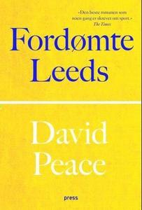 Fordømte Leeds (ebok) av David Peace