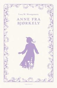 Anne fra Bjørkely (ebok) av Lucy Montgomery,