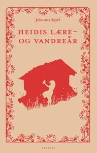 Heidis lære- og vandreår (ebok) av Johanna Sp