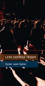 Epler som faller (ebok) av Lene Therese Teige