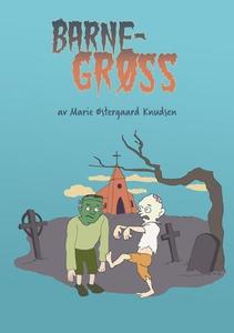 Barnegrøss (ebok) av Marie Østergaard Knudsen