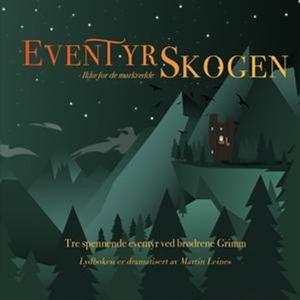 Eventyrskogen (lydbok) av Jacob Grimm, Wilhel
