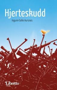 Hjerteskudd (ebok) av Ingunn-Sofie Aursnes