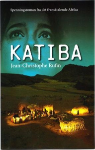 Katiba (ebok) av Jean-Christophe Rufin