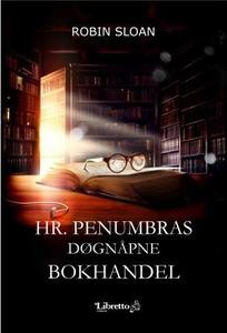 Hr. Penumbras døgnåpne bokhandel (ebok) av Ro