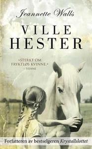 Ville hester (ebok) av Jeannette Walls