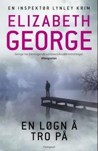 En løgn å tro på (ebok) av Elizabeth George