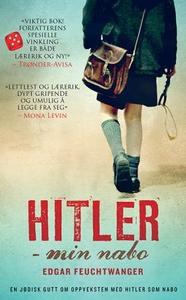 Hitler - min nabo (ebok) av Edgar Feuchtwange