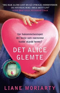 Det Alice glemte (ebok) av Liane Moriarty