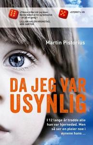 Da jeg var usynlig (ebok) av Martin Pistorius