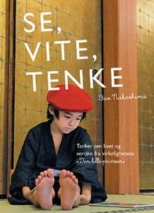 Se, vite, tenke (ebok) av Bao Nakashima