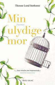 Min ulydige mor (ebok) av Therese Lund Statha