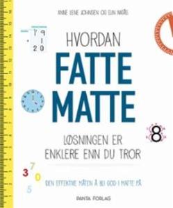 Hvordan fatte matte (ebok) av Anne Lene Johns