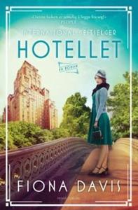 Hotellet (ebok) av Fiona Davis