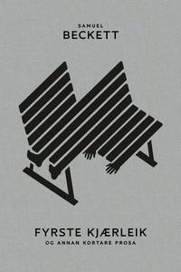 Fyrste kjærleik og annan kortare prosa (ebok)