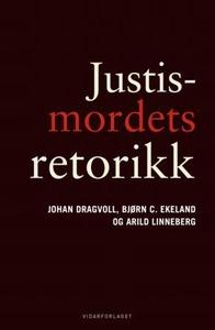 Justismordets retorikk (ebok) av Johan Dragvo