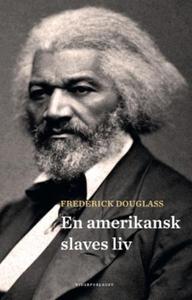 En amerikansk slaves liv (ebok) av Frederick