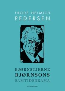 Bjørnstjerne Bjørnsons samtidsdrama (ebok) av