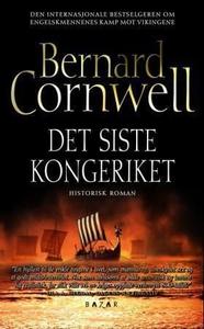 Det siste kongeriket (ebok) av Bernard Cornwe