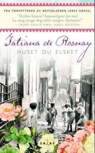 Huset du elsket (ebok) av Tatiana de Rosnay