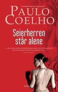 Seierherren står alene (ebok) av Paulo Coelho