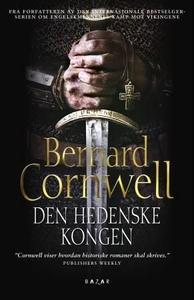 Den hedenske kongen (ebok) av Bernard Cornwel