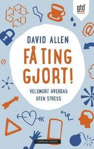 Få ting gjort! (ebok) av David Allen