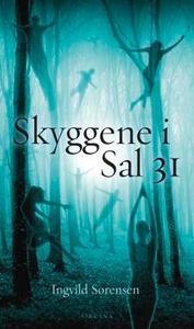 Skyggene i Sal 31 (ebok) av Ingvild Sørensen