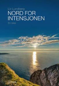 Nord for intensjonen (ebok) av Liv Lundberg