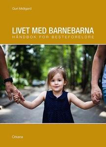 Livet med barnebarna (ebok) av Guri Midtgard