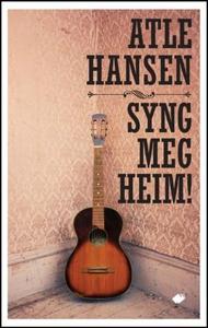 Syng meg heim! (ebok) av Atle Hansen
