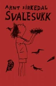 Svalesukk (ebok) av Arnt Birkedal