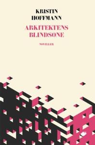 Arkitektens blindsone (ebok) av Kristin Hoffm