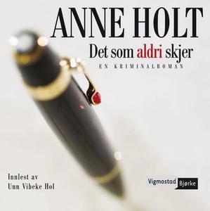 Det som aldri skjer (lydbok) av Anne Holt