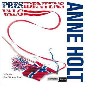 Presidentens valg (lydbok) av Anne Holt