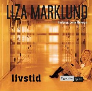 Livstid (lydbok) av Liza Marklund
