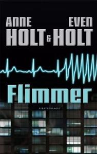 Flimmer (ebok) av Anne Holt, Even Holt