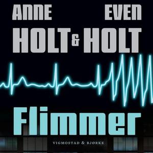 Flimmer (lydbok) av Anne Holt, Even Holt