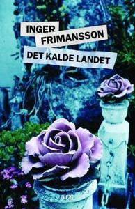 Det kalde landet (ebok) av Inger Frimansson