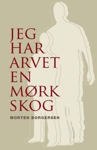 Jeg har arvet en mørk skog (ebok) av Morten B