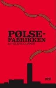 Pølsefabrikken (ebok) av Helene Guåker