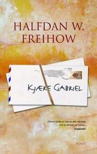 Kjære Gabriel (ebok) av Halfdan W. Freihow