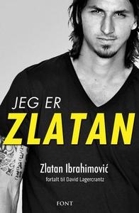 Jeg er Zlatan (ebok) av Zlatan Ibrahimovic
