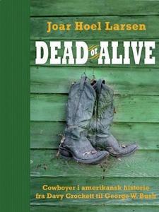 Dead or alive (ebok) av Joar Hoel Larsen