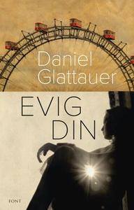 Evig din (ebok) av Daniel Glattauer