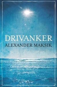 Drivanker (ebok) av Alexander Maksik