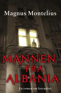 Mannen fra Albania (ebok) av Magnus Montelius