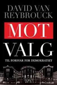 Mot valg (ebok) av David van Reybrouck
